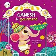 Ganesh le gourmand par Véronique Massenot