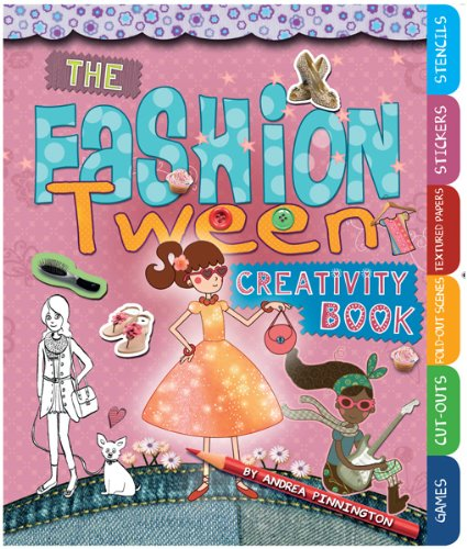 The Fashion Tween Creativity Book: Includes Games, Cut-Outs, Fold-Out Scenes, Textures, Stickers, and Stencils (Creativity Books)