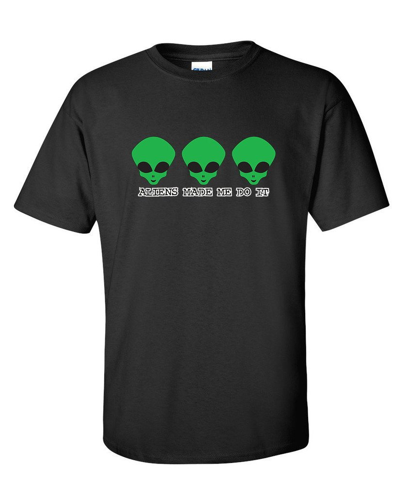 Aliens Made Me Do It Funny Space Beefy Ts Shirts
