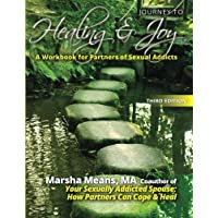 Journey to Healing and Joy: A Workbook for Partners of Sexual Addicts by Marsha...