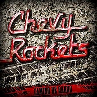 Camino de Barro by Chevy Rockets on Amazon Music - Amazon.com