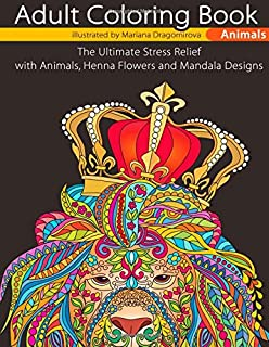 Adult Coloring Book Animals The Ultimate Stress Relief With Henna Flowers And Mandala