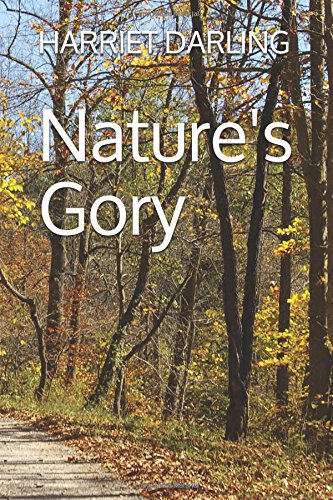 Book: Nature's Gory by Harriet Darling