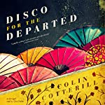 Disco for the Departed: The Dr. Siri Investigations, Book 3 | Colin Cotterill
