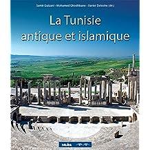 La Tunisie antique et islamique: Patrimoine archéologique tunisien (DIFFUSION ERRAN) (French Edition)