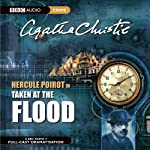 Taken at the Flood (Dramatised)   Agatha Christie