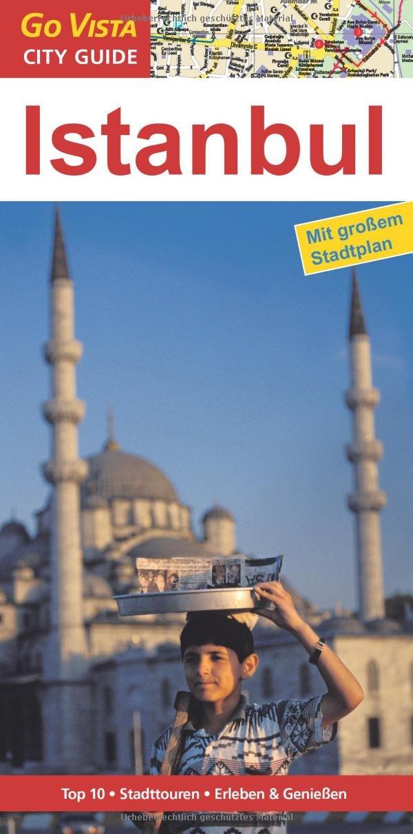 Istanbul: Reiseführer mit extra Stadtplan [Reihe Go Vista]
