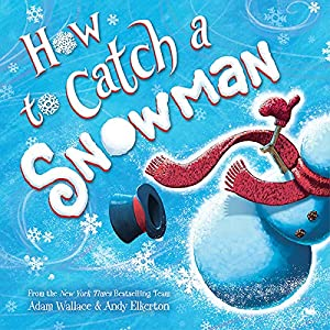 How to Catch a Snowman