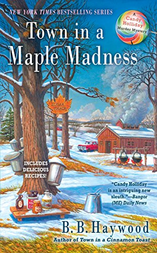 Town in a Maple Madness (Candy Holliday Murder Mystery) (Marshmallow Candy Recipes)