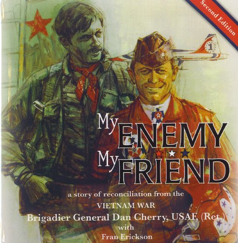 My Enemy, My Friend, a story of reconciliation from the Vietnam (Cornerstone Cherry)