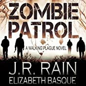 Zombie Patrol: Walking Plague Trilogy, Book 1 | J.R. Rain, Elizabeth Basque