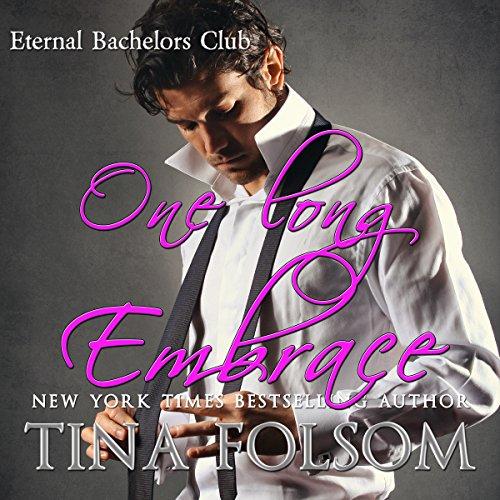 One Long Embrace: Eternal Bachelors Club, Book 5 ()