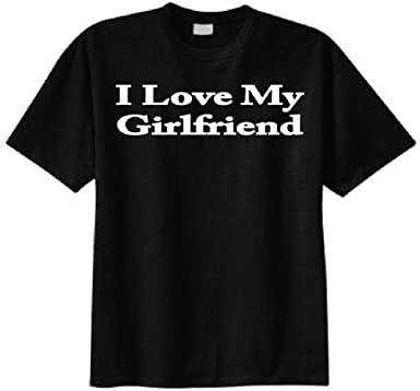 c876577950 Amazon.com: I Love My Girlfriend T-shirt: Clothing