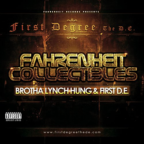 (Fahrenheit Collectibles, Brotha Lynch Hung and First D.E. [Explicit])