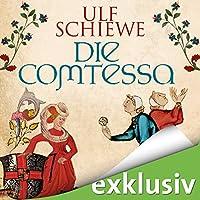 Die Comtessa Hörbuch von Ulf Schiewe Gesprochen von: Reinhard Kuhnert