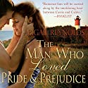 The Man Who Loved Pride and Prejudice: A Modern Love Story with a Jane Austen Twist Audiobook by Abigail Reynolds Narrated by Gillian Vance
