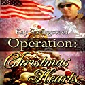 Operation: Christmas Hearts Audiobook by Kay Springsteen Narrated by Julia Farhat