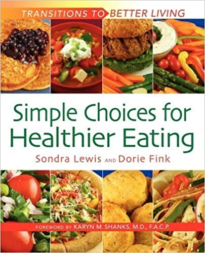 Simple Choices for Healthier Eating (Transitions to Better Living) by Sondra K. Lewis (2008-06-18)