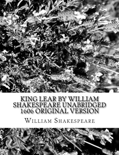 King Lear by William Shakespeare Unabridged 1606 Original Version