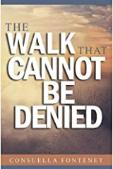 The Walk That Cannot Be Denied Vol. 1 Kindle Edition