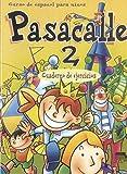 img - for Pasacalle 02.  bungsheft: Curso de espa ol para ni os book / textbook / text book