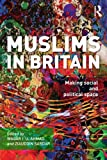 Muslims in Britain : Making Social and Political Space, , 0415594723