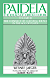 Paideia: The Ideals of Greek Culture: Volume III: The Conflict of Cultural Ideals in the Age of Plato (Paideia, the Ideals of Greek Culture)