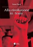 Alla rivoluzione in tram (Viola e Rosmarino)