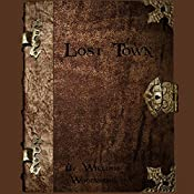 Lost Town: A Fantasy Novella Series!: The Wyldemere Chronicles, Book 1   William Woodward