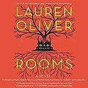 Rooms: A Novel Hörbuch von Lauren Oliver Gesprochen von: Orlagh Cassidy, Barbara Caruso, Elizabeth Evans, Noah Galvin, Cynthia Darlow, Courtney Shaw