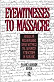 img - for Eyewitnesses to Massacre: American Missionaries Bear Witness to Japanese Atrocities in Nanjing book / textbook / text book