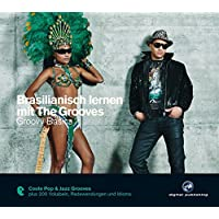 Brasilianisch lernen mit The Grooves: Groovy Basics.Coole Pop & Jazz Grooves / Audio-CD mit Booklet (The Grooves digital publishing)