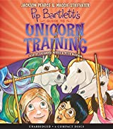 Pip Bartlett's Guide to Unicorn Training (Pip Bartlett's Guide to Magical Creatures)