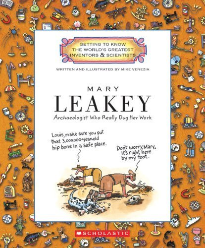 Download Mary Leakey: Archaeologist Who Really Dug Her Work (Getting to Know the World's Greatest Inventors & Scientists) by Venezia, Mike published by Children's Press (2009) [Paperback] ebook