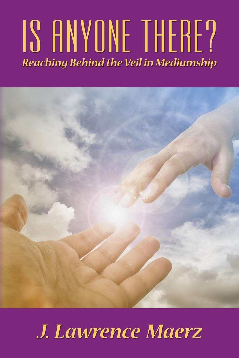 Is Anyone There?: Reaching Behind the Veil in Mediumship pdf