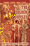 The Golden Apples, Anne Wallace, 0595321305