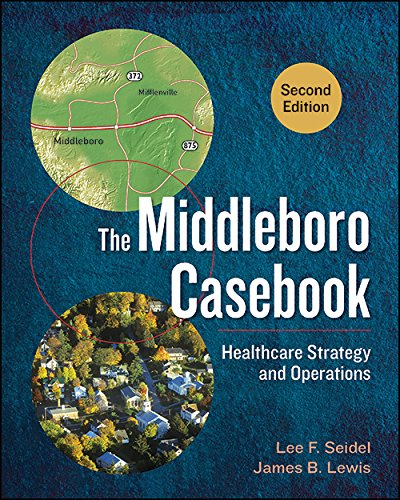 1567938566 - The Middleboro Casebook: Healthcare Strategy and Operations, Second Edition