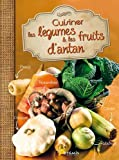 Cuisiner les légumes et les fruits d'antan