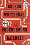 The Underground Railroad (Oprah's Book Club): A Novel (Large Print) (Random House Large Print)