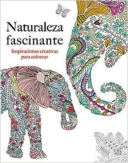 Book Naturaleza facinante: Inspiraciones creativas para colorear (Spanish Edition)