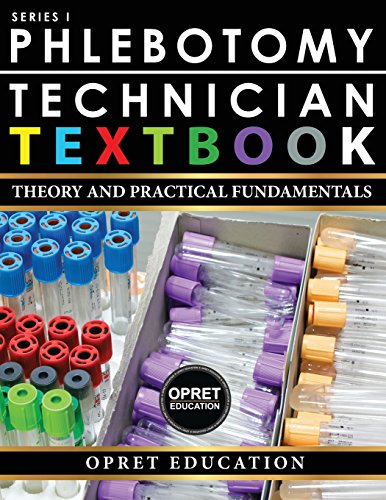 PHLEBOTOMY TECHNICIAN TEXTBOOK: THEORY & PRACTICAL FUNDAMENTALS