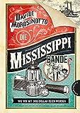 Die Mississippi-Bande: Wie wir mit drei Dollar reich wurden