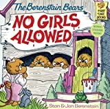 The Berenstain Bears No Girls Allowed!, Stan Berenstain and Jan Berenstain, 080856689X