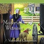 Material Witness   Vannetta Chapman