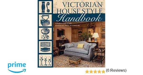 Victorian House Style Handbook: Linda Osband: 9780715327050: Amazon ...