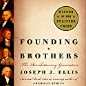 Founding Brothers: The Revolutionary Generation Audiobook by Joseph J. Ellis Narrated by Bob Walter