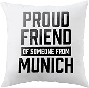 Pillow with Proud friend of someone from Munich