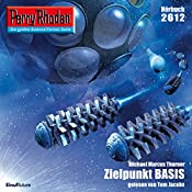 Zielpunkt BASIS (Perry Rhodan 2612) | Michael Marcus Thurner