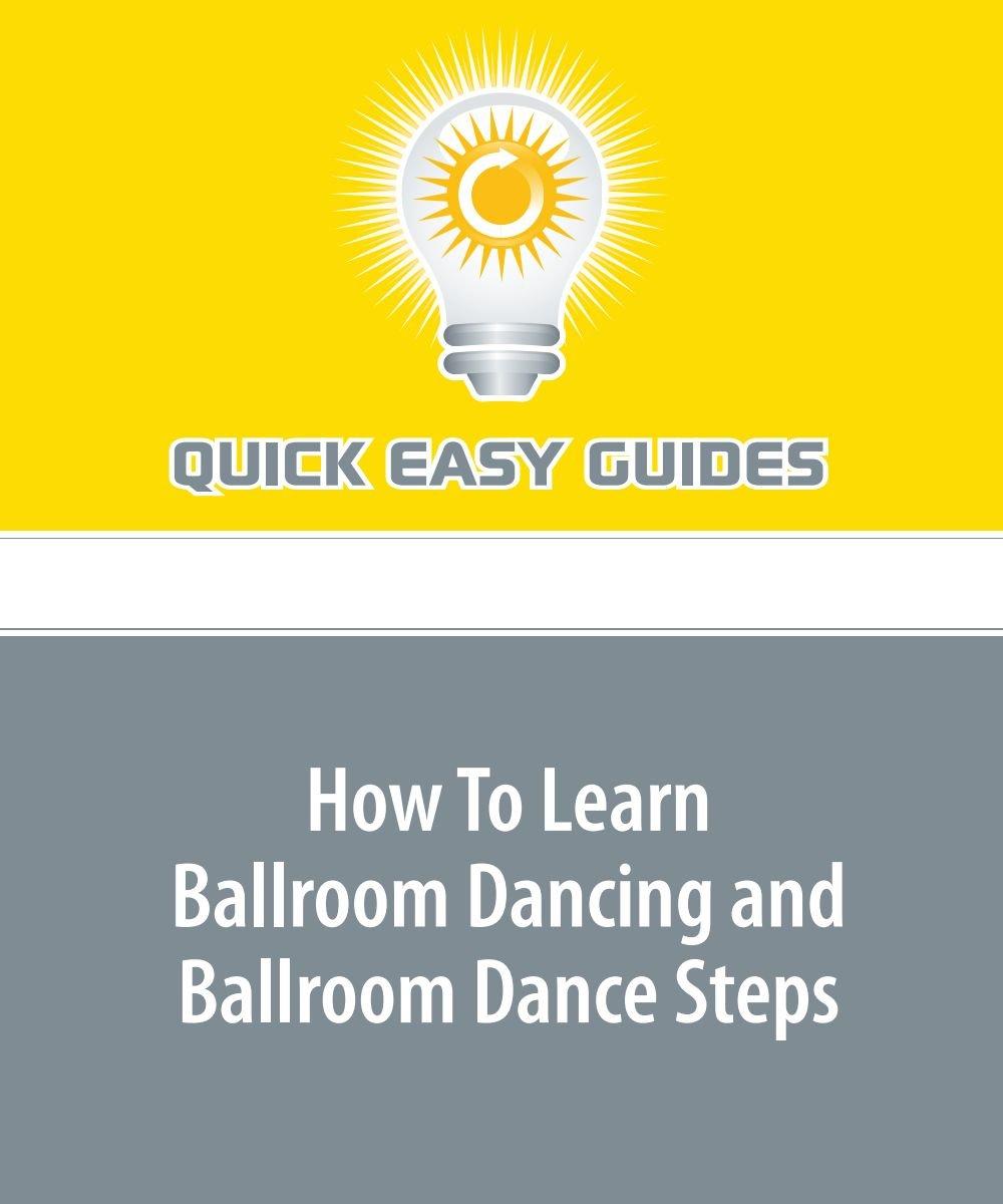 How To Learn Ballroom Dancing and Ballroom Dance Steps