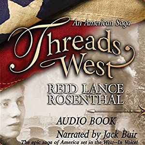 Threads West: An American Saga Audiobook